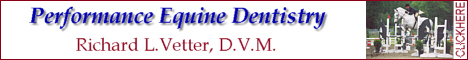 Performance Equine Dentistry, Richard L.Vetter, D.V.M.